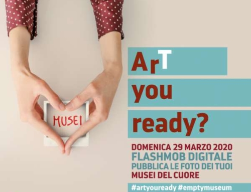 """ART YOU READY?"", IL FLASHMOB DEL PATRIMONIO CULTURALE ITALIANO – DOMENICA 29 MARZO 2020"